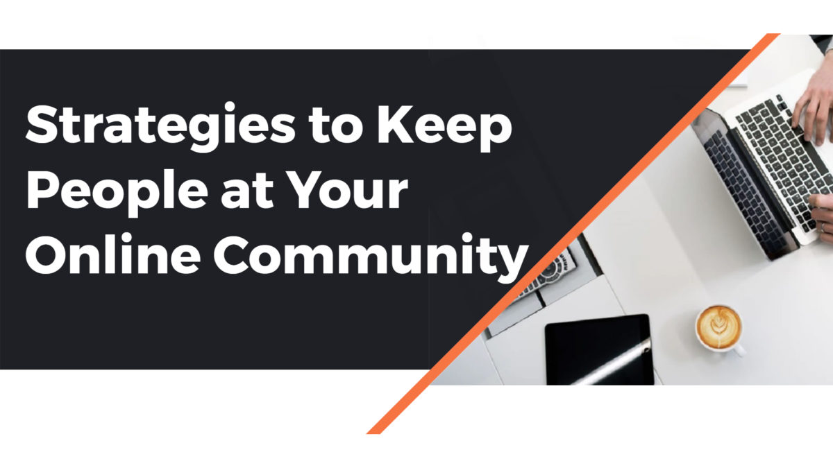 Strategies to Keep People at Your Online Community