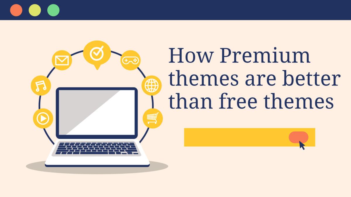 How Premium themes are better than free WordPress Theme