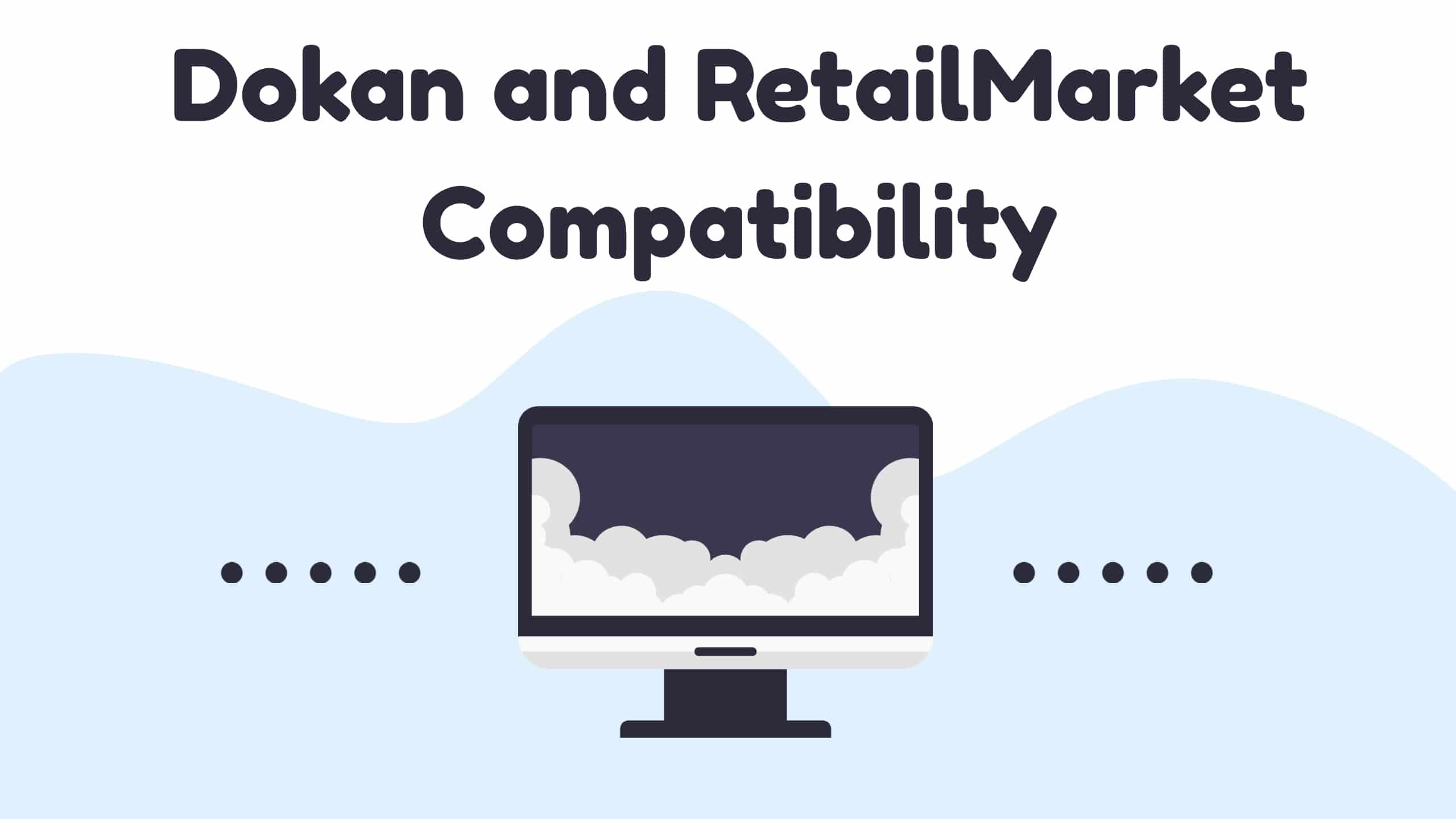 dokan and retailmarket compatibility