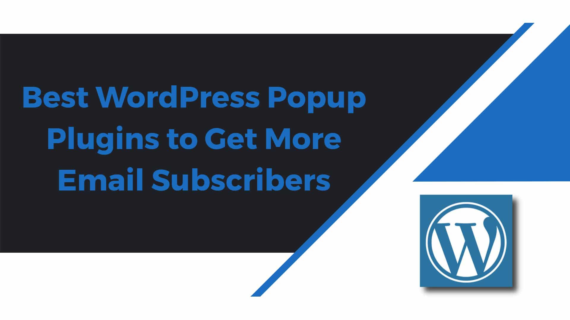 Best WordPress Popup Plugins to Get More Email Subscribers