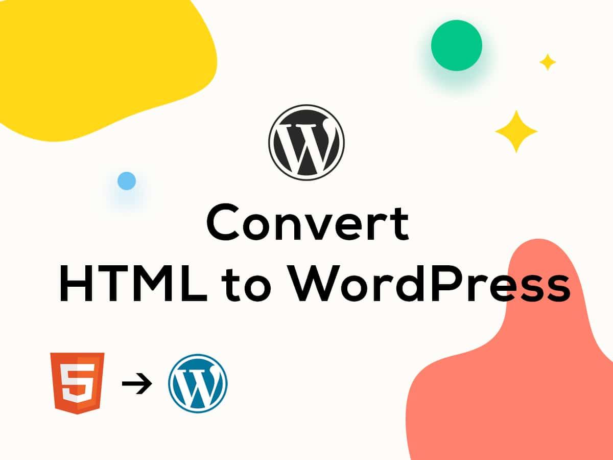 Convert HTML to WordPress