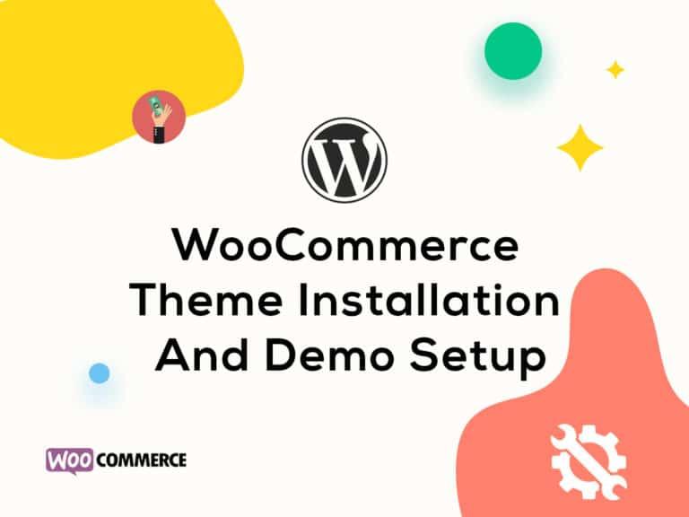 WooCommerce Theme Installation & Demo Setup